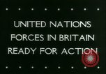 Image of Allied Forces United Kingdom, 1944, second 3 stock footage video 65675021171