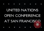 Image of First United Nations Conference San Francisco California USA, 1945, second 32 stock footage video 65675033527