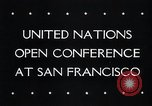 Image of First United Nations Conference San Francisco California USA, 1945, second 34 stock footage video 65675033527