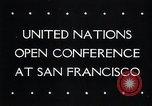 Image of First United Nations Conference San Francisco California USA, 1945, second 37 stock footage video 65675033527