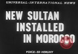 Image of Sultan Morocco North Africa, 1953, second 15 stock footage video 65675041645