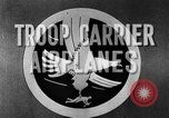 Image of Troops Carrier Airplanes United States USA, 1944, second 27 stock footage video 65675043119