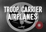 Image of Troops Carrier Airplanes United States USA, 1944, second 30 stock footage video 65675043119