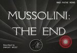 Image of Benito Mussolini Rome Italy, 1945, second 2 stock footage video 65675061112