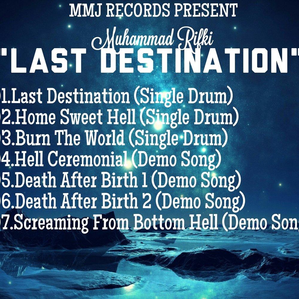 LAST DESTINATION by Muhammad Rifki   ReverbNation