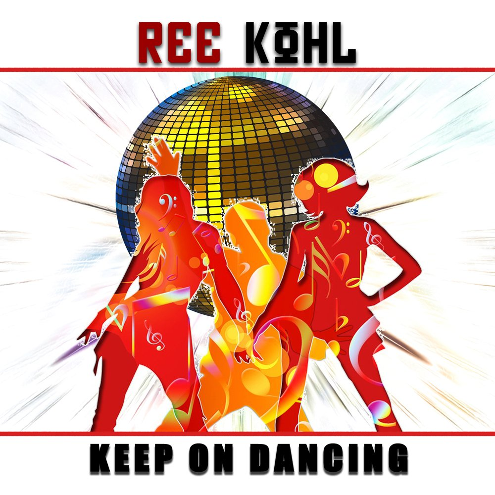 07   ree kohl   keep on dancing   2017 ok