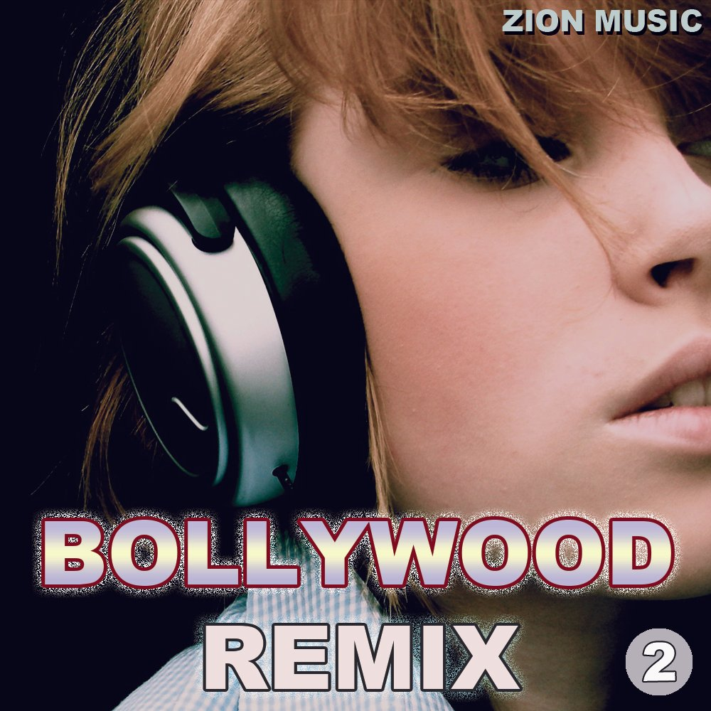 Bollywood Remix Volume 2 by Zion Music | ReverbNation