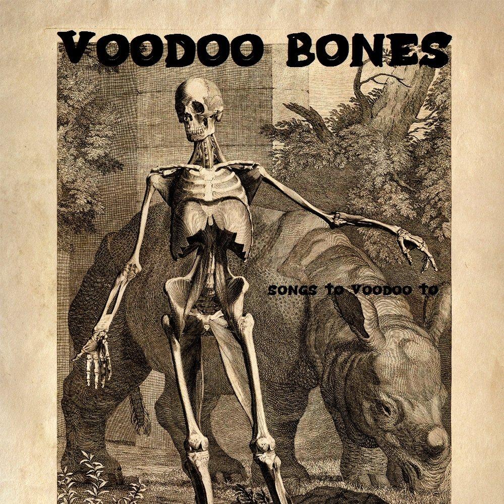 Songs to Voodoo to by Voodoo Bones | ReverbNation