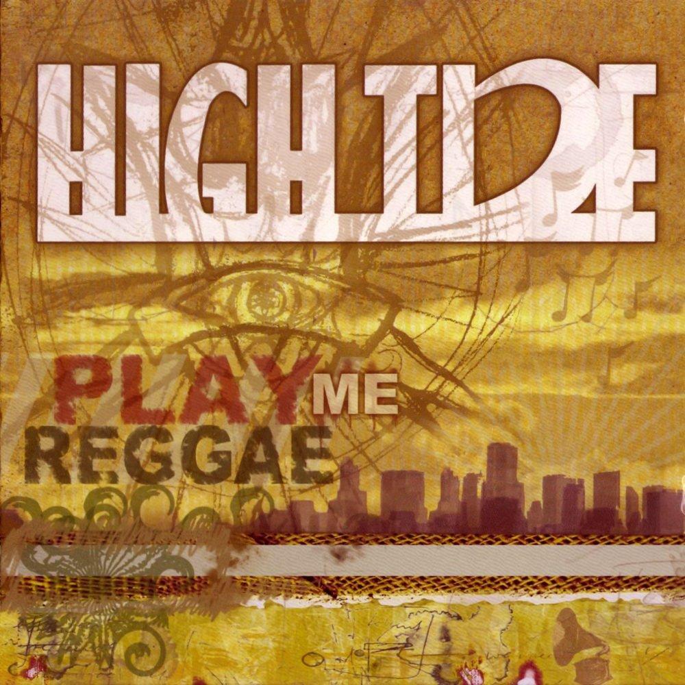 High tide play me reggae