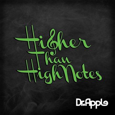 Higher Than High Notes
