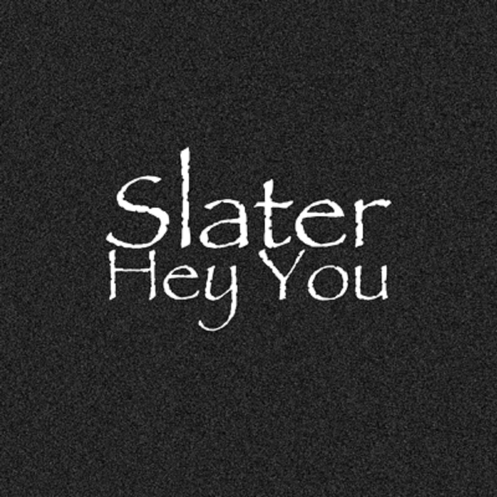 Slater   hey you cover