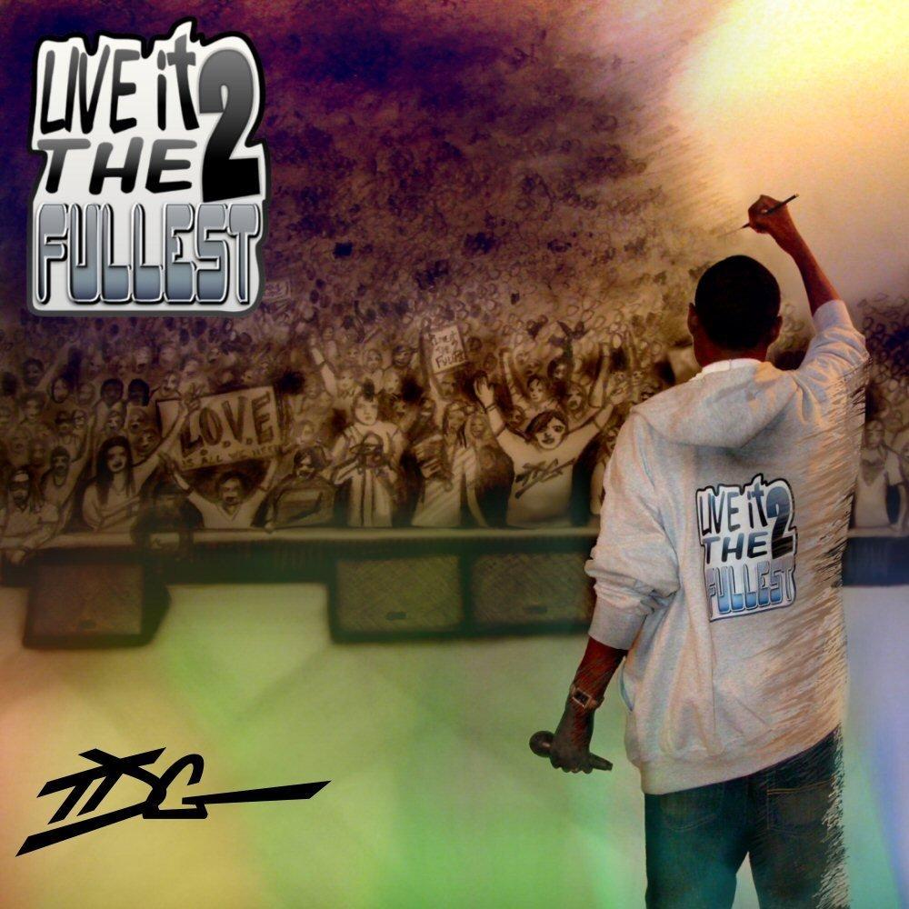 Live it 2 the fullest   tdg   album cover