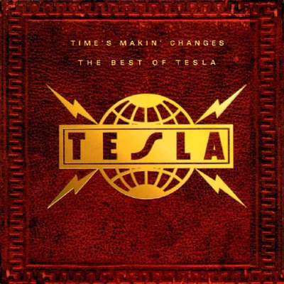 Time's Makin' Changes – The Best of Tesla