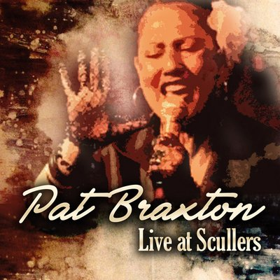 Pat Braxton Live At Scullers