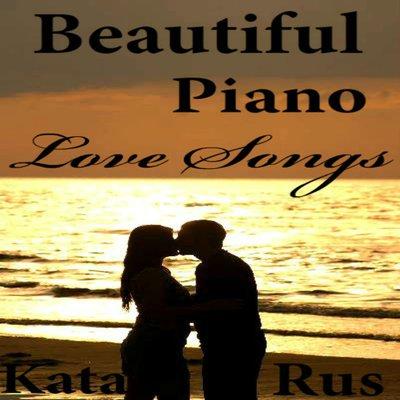 Beautiful Piano Love Songs