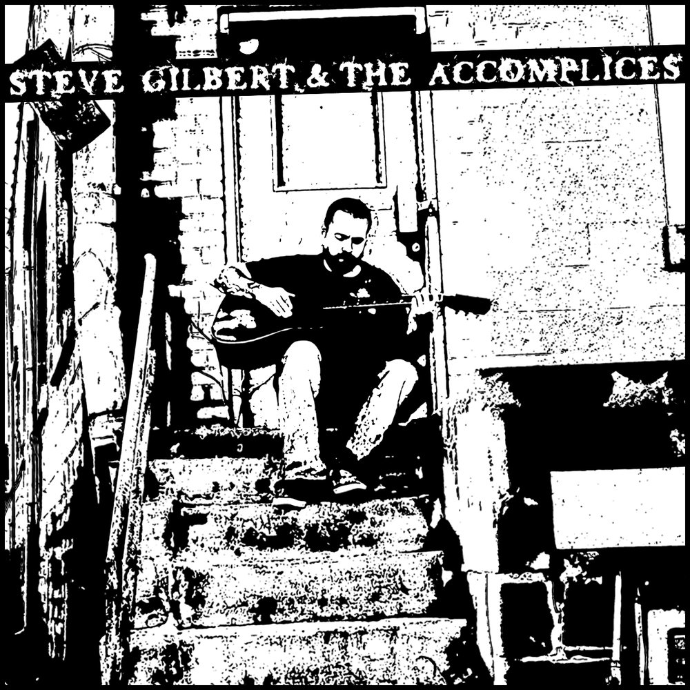 Steve gilbert and the accomplices cover