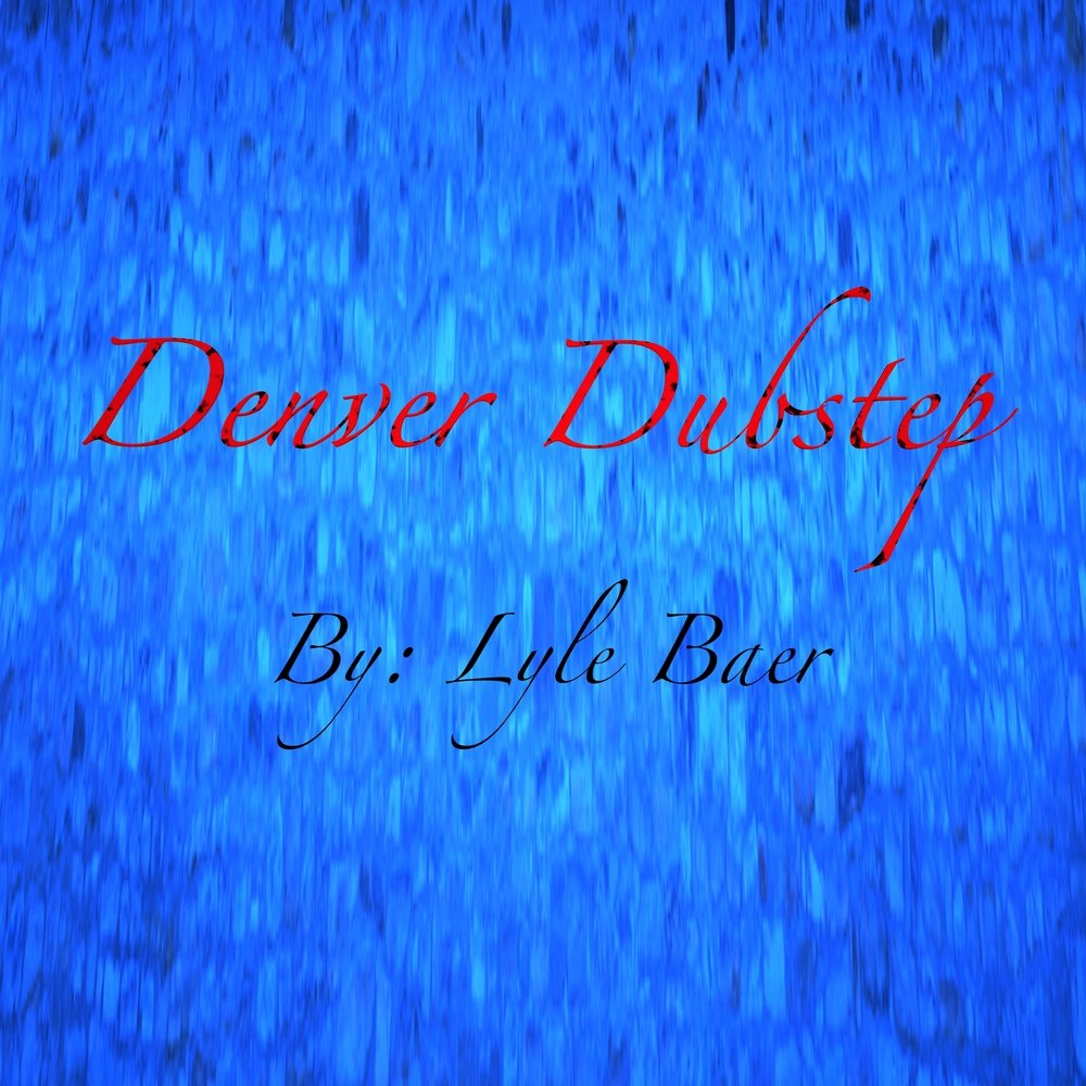 Denver dubstep  cover