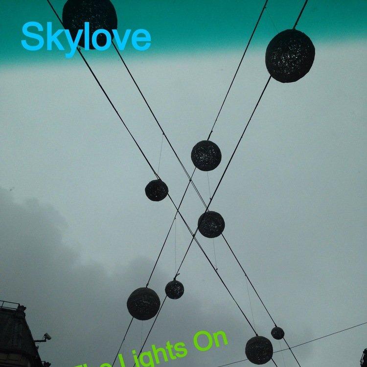 Skylove turn the lights on