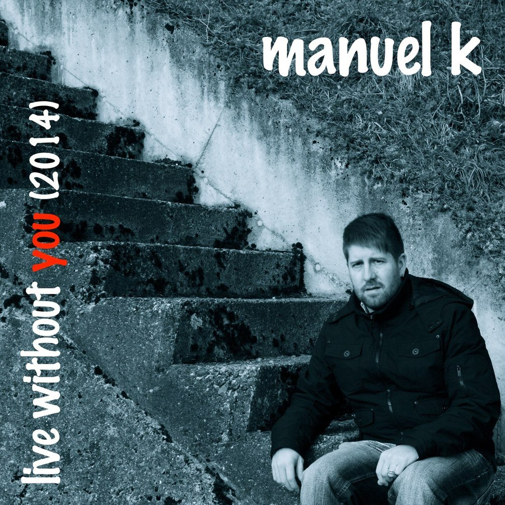 2014 manuel k live without you cover
