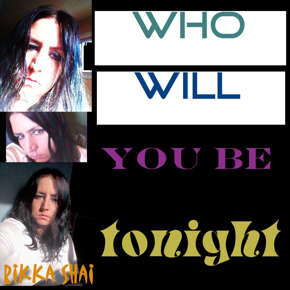 Who will you be tonight