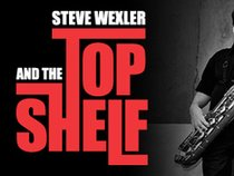 Steve Wexler and The Top Shelf