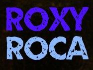 ROXY ROCA