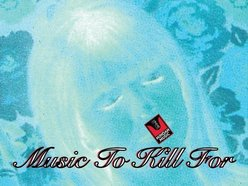 MUSIC TO KILL FOR [MUSIC FOR ALL MEDIA IN THE UNIVERSE]