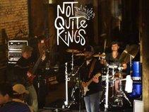 Not Quite Kings