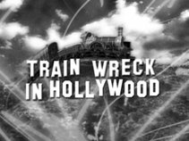 Train Wreck in Hollywood