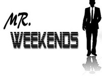 Mr. Weekends