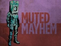 Muted Mayhem