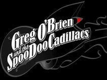 Greg O'Brien &  The Spooodoo cadillacs