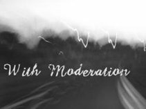 With Moderation