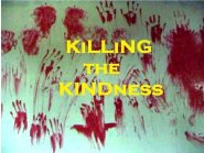 KILLING the KINDness