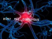 Bury The Conscious