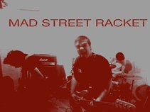 Mad Street Racket