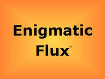 Enigmatic Flux