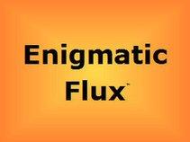 Enigmatic Flux