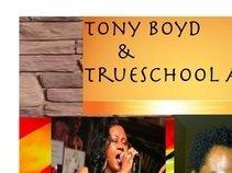 Tony Boyd & Trueschool Allstars