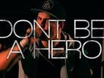 Image for Don't Be A Hero