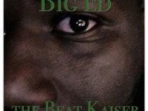 Big Ed The Beat Kaiser