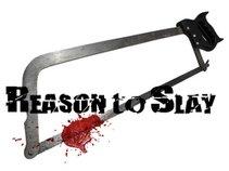 Reason to Slay