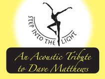 Step Into the Light;Dave Matthews Tribute
