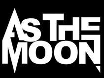 As The Moon