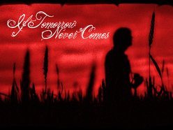 Image for If Tomorrow Never Comes