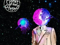 PLANET OF THE STEREOS