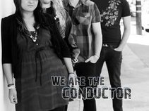 We Are The Conductor