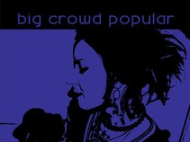 BIG CROWD POPULAR