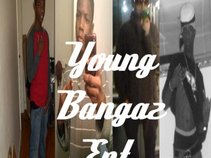 Young Bangaz Ent