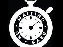 Waiting On Gabe